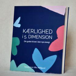Kærlighed i 5. dimension. Din guide til livet i den nye energi. Ny bogNy bog om kærlighed i den nye energi
